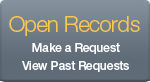 Open Records: Make a Request. View Past Requests