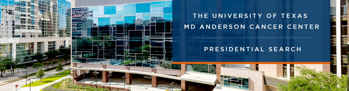 UT MD Anderson President Search